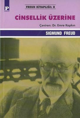 Sigmund Freud - Cinsellik Üzerine 3 Makale