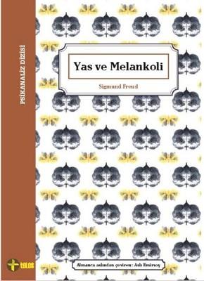 Sigmund Freud - Yas ve Melankoli